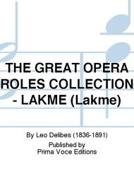THE GREAT OPERA ROLES COLLECTION - LAKME (Lakme)