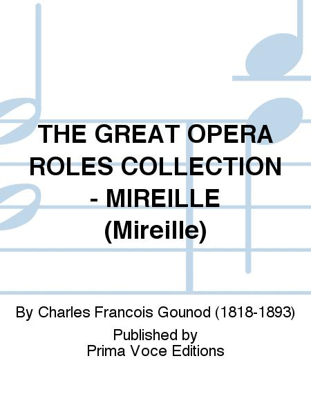 THE GREAT OPERA ROLES COLLECTION - MIREILLE (Mireille)