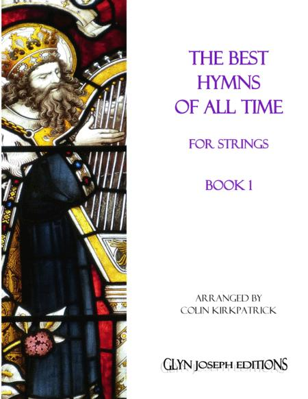 The Best Hymns of All Time (for Strings) Book 1