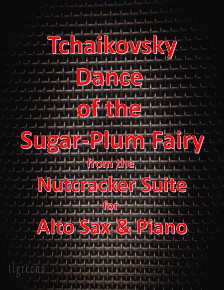 Tchaikovsky: Dance of the Sugar-Plum Fairy from Nutcracker Suite for Alto Sax & Piano