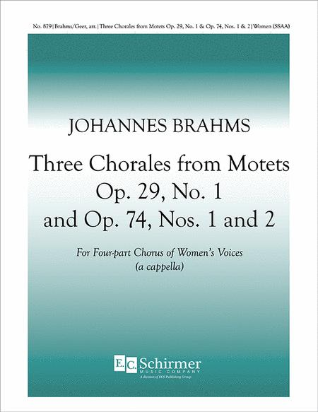 Three Chorales from Opus 29, No. 1 and Opus 74, Nos. 1 & 2