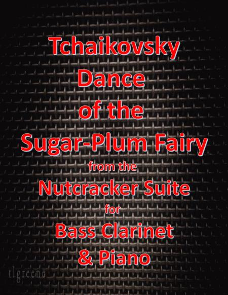 Tchaikovsky: Dance of the Sugar-Plum Fairy from Nutcracker Suite for Bass Clarinet & Piano