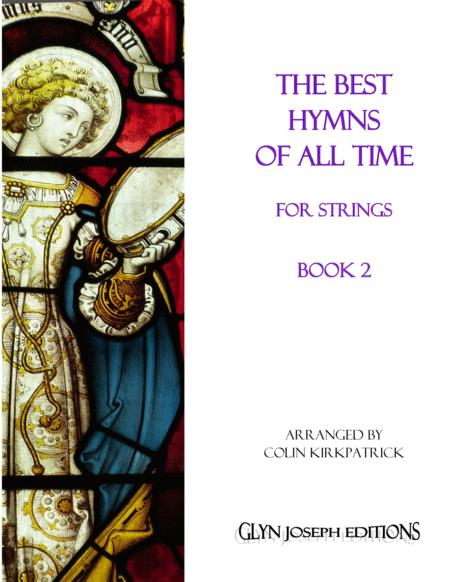 The Best Hymns of All Time (for Strings) Book 2