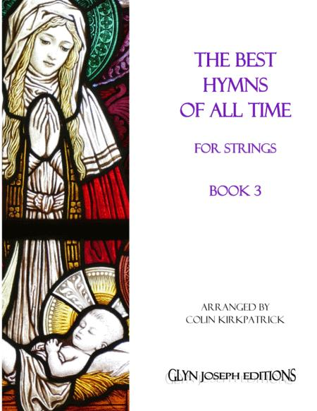 The Best Hymns of All Time (for Strings) Book 3