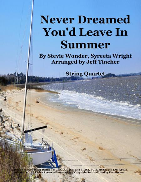 Never Dreamed You'd Leave In Summer