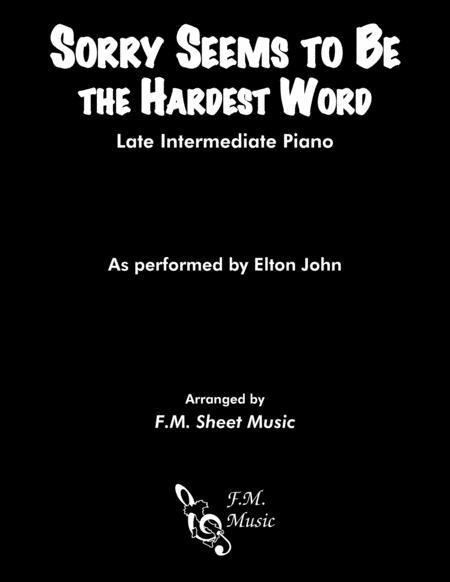 Sorry Seems To Be The Hardest Word (Late Intermediate Piano)