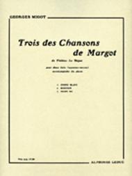 Trois des Chansons de Margot