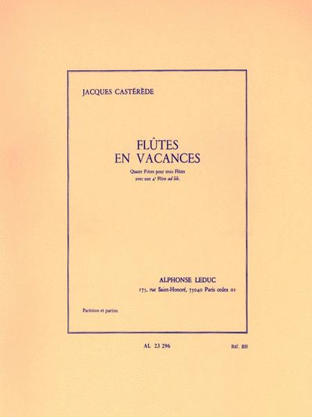 Jacques Casterede - Flutes En Vacances Pour 3 Ou 4 Flutes
