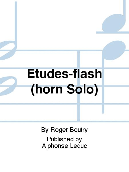 Etudes-flash (horn Solo)