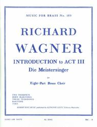 Introduction To Act 3 From 'die Meistersinger' (ensemble-brass 8 Or Mor