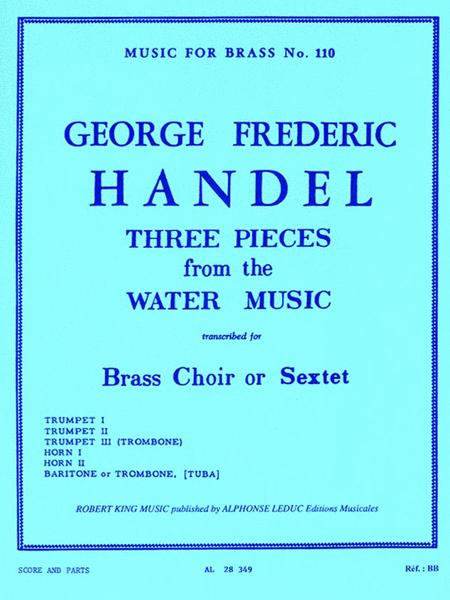 3 Pieces From The Water Music, Transcribed For Brass Choir Or Sextet By Ro
