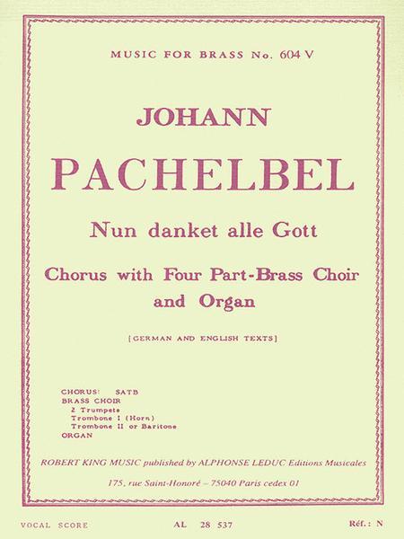 Nun Danket Alle Gott, For Chorus, Four-part Brass Choir And Organ