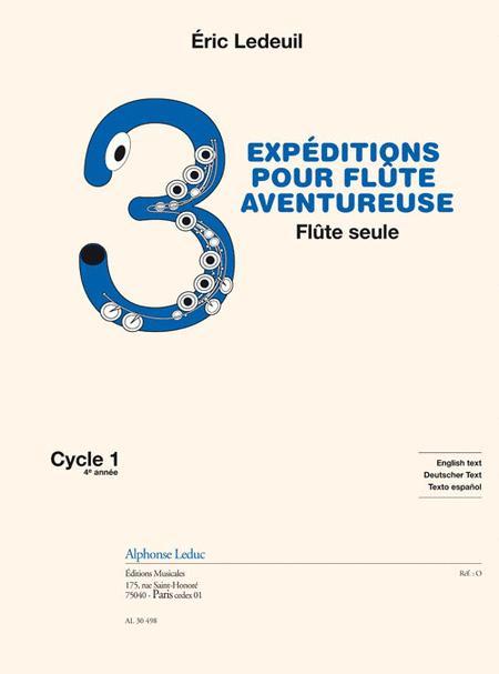 3 Expeditions Pour Flute Aventureuse Pour Flute Seule (fin De Cycle 1) (4e) (