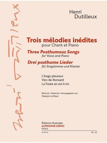 Trois Melodies Inedites (Three Posthumous Songs)