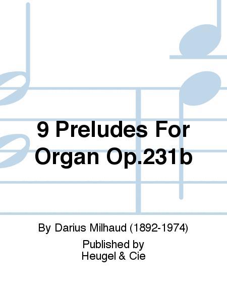 9 Preludes For Organ Op.231b