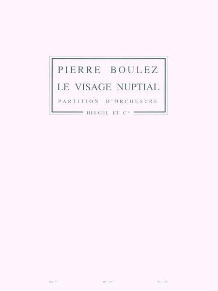 Boulez Pierre Visage Nuptial Ph227 Orchestra Score