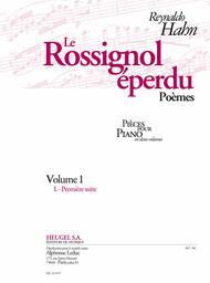 Le Rossignol Eperdu, Poemes Pour Piano (en 2 Volumes) Volume 1 (i. Premiere Suit