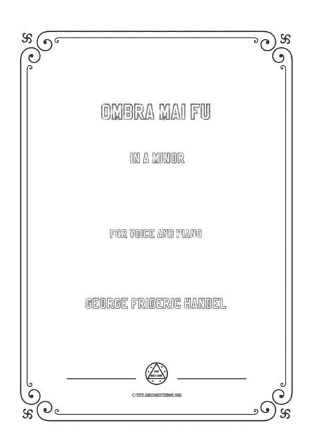 Handel - Ombra mai fu in a minor for voice and piano