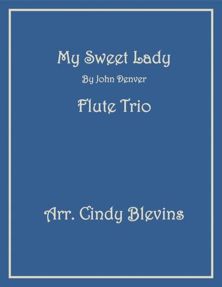 My Sweet Lady, for Flute Trio