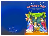 Come As A Child - Christmas Cantata
