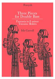 Three Pieces for Double Bass by Ida Carroll