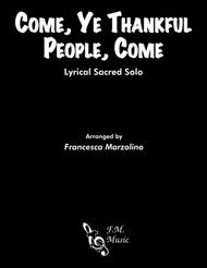 Come, Ye Thankful People, Come (Lyrical Sacred Solo)