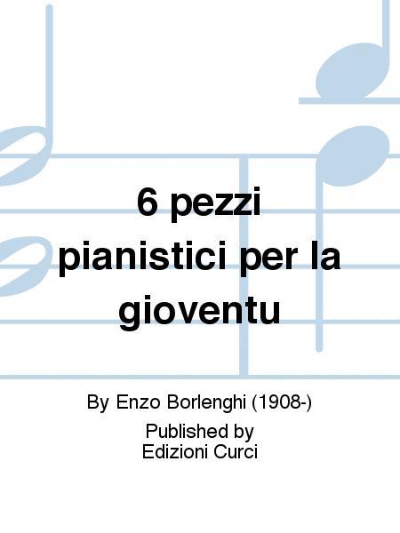 6 pezzi pianistici per la gioventu