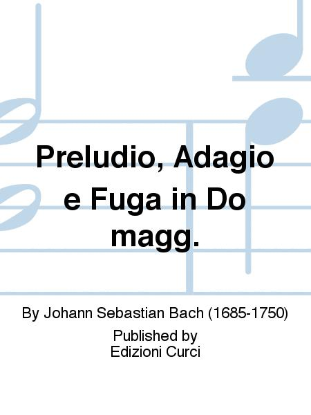 Preludio, Adagio e Fuga in Do magg.