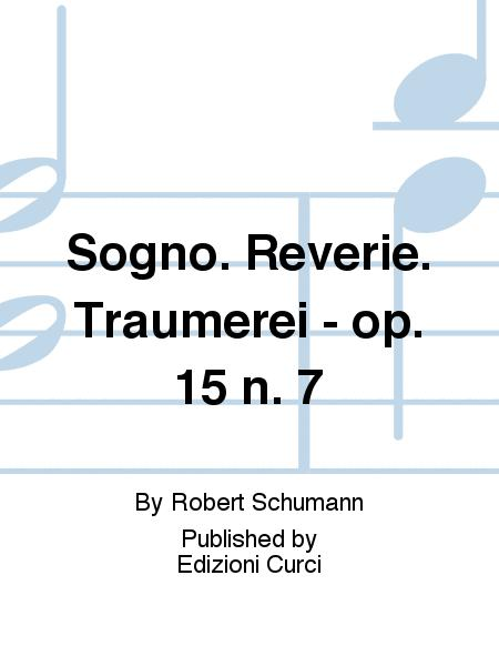 Sogno. Reverie. Traumerei - op. 15 n. 7
