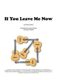 If You Leave Me Now (Chicago) - Guitar Quintet