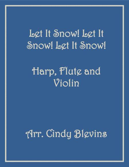 Let It Snow! Let It Snow! Let It Snow!, for Harp, Flute and Violin