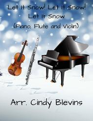 Let It Snow! Let It Snow! Let It Snow!, for Piano, Flute and Violin