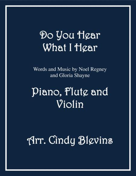 Do You Hear What I Hear, for Piano, Flute and Violin