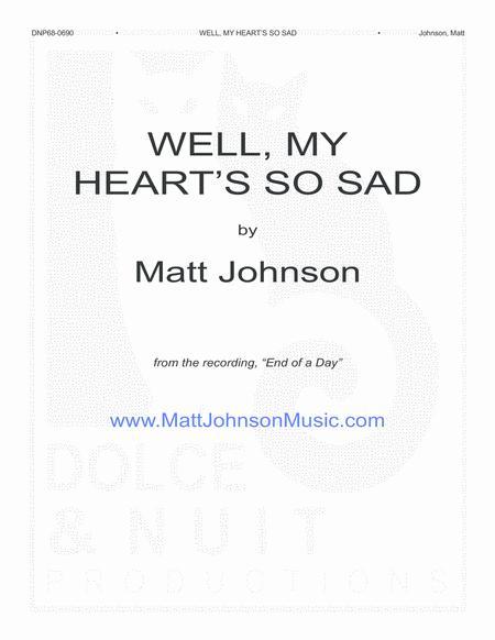Well, My Heart's So Sad