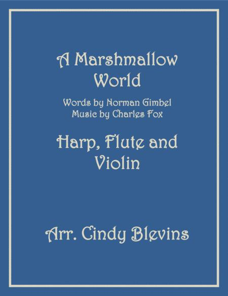 A Marshmallow World, for Harp, Flute and Violin