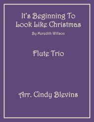 It's Beginning To Look Like Christmas, for Flute Trio