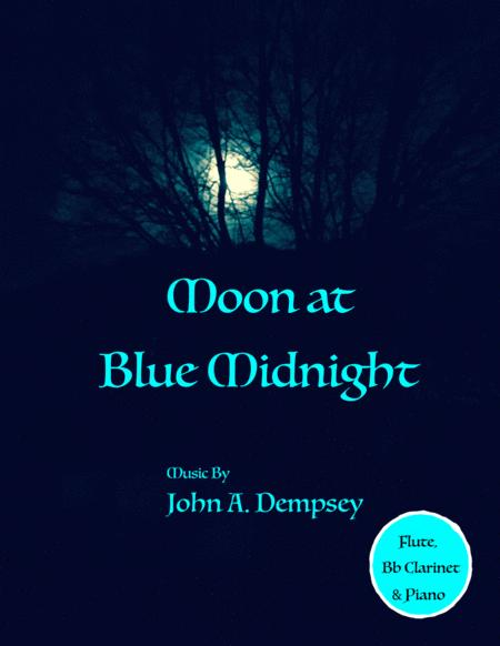Moon at Blue Midnight (Trio for Flute, Clarinet and Piano)