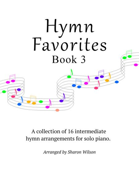 Hymn Favorites, Book 3 - A Collection of Sixteen Piano Solos