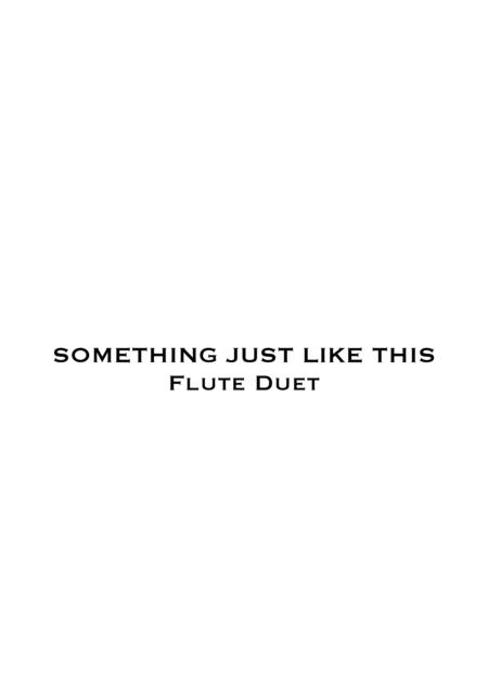 Something Just Like This - Flute Duet