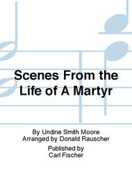 Scenes From the Life of A Martyr