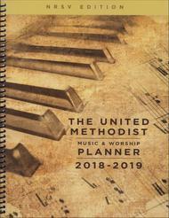 The United Methodist Music & Worship Planner 2018-2019