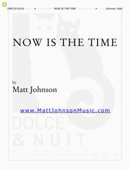Now Is the Time—SATB choral work, accompanied