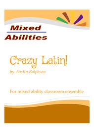 Crazy Latin! for classrooms and school ensembles - Mixed Abilities Classroom Ensemble Piece