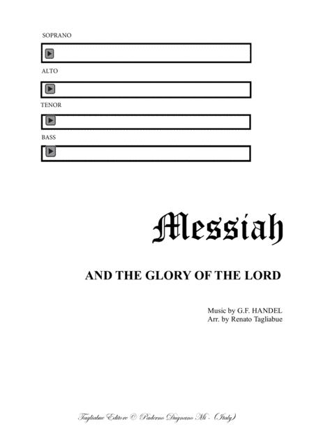 AND THE GLORY OF THE LORD - Messiah - For SATB Choir and Organ (in A and in G) - PDF files with embedded Mp3 files of the individual Parts