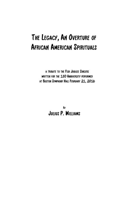 The Legacy, An Overture of African American Spirituals for Standard Orchestra