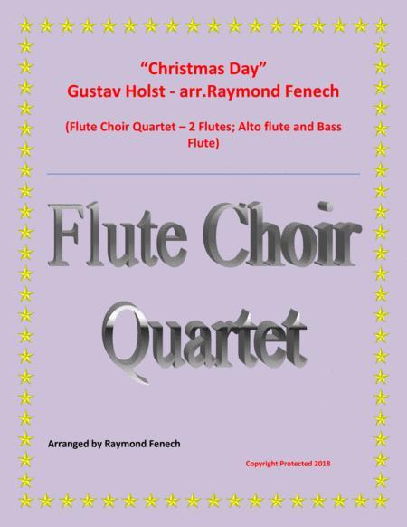 Christmas Day-Gustav Holst-FLUTE CHOIR QUARTET (2 Flutes; Alto Flute and Bass Flute) - Advance Intermediate