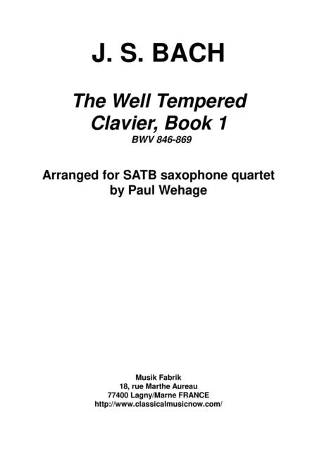 J. S. Bach: The Well-Tempered Clavier, Book 1 BWV 846-869 24 preludes and fugues arranged for SATB saxophone quartet