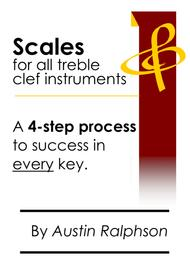 Scale book for all TREBLE CLEF instruments - 4-step process to success in every key. Ideal for all grades.