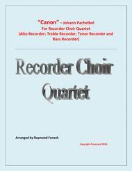Canon - Johann Pachebel - Recorder Choir Quartet (Alto Recorder; Treble Recorder; Tenor Recorder and Bass Recorder) - Intermediate/Advanced Intermediate level