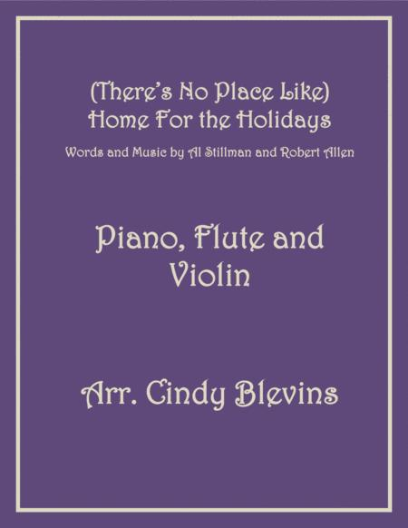 (There's No Place Like) Home For The Holidays, for Piano, Flute and Violin